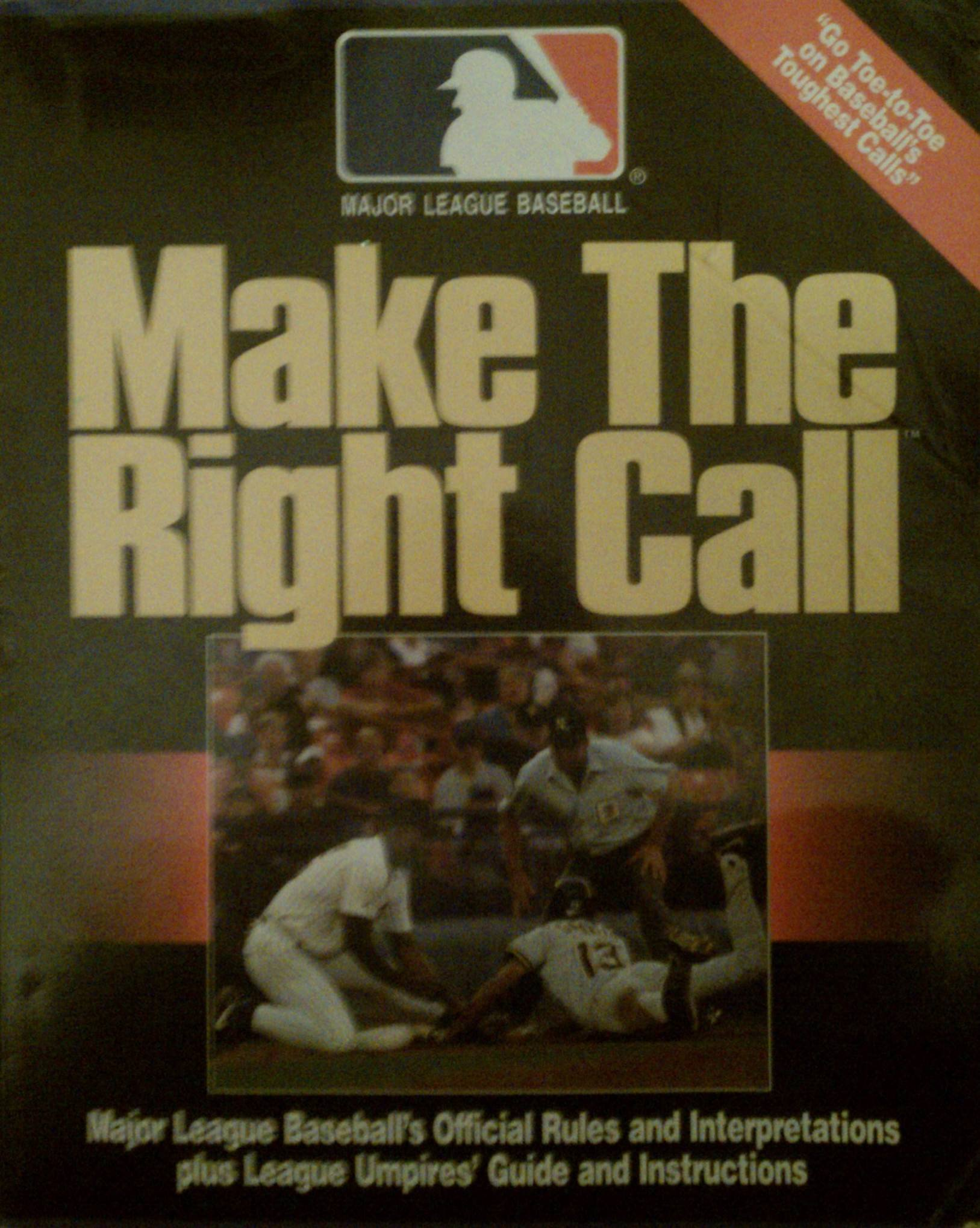 Make the Right Call/Major League Baseball's Official Rules and Interpretations Plus League Umpires' Guide and Instructions by Brand: Triumph Books