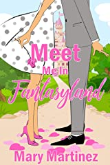 Meet Me In Fantasyland Kindle Edition