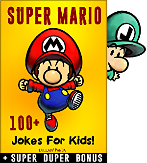 SUPER MARIO: 100+ Funny jokes and memes for Children (SUPER MARIO parody book) + SUPER BONUS