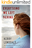 Everything We Left Behind: A Novel (The Everything Series Book 2)
