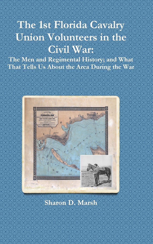 The 1st Florida Cavalry Union Volunteers in the Civil War PDF ePub book