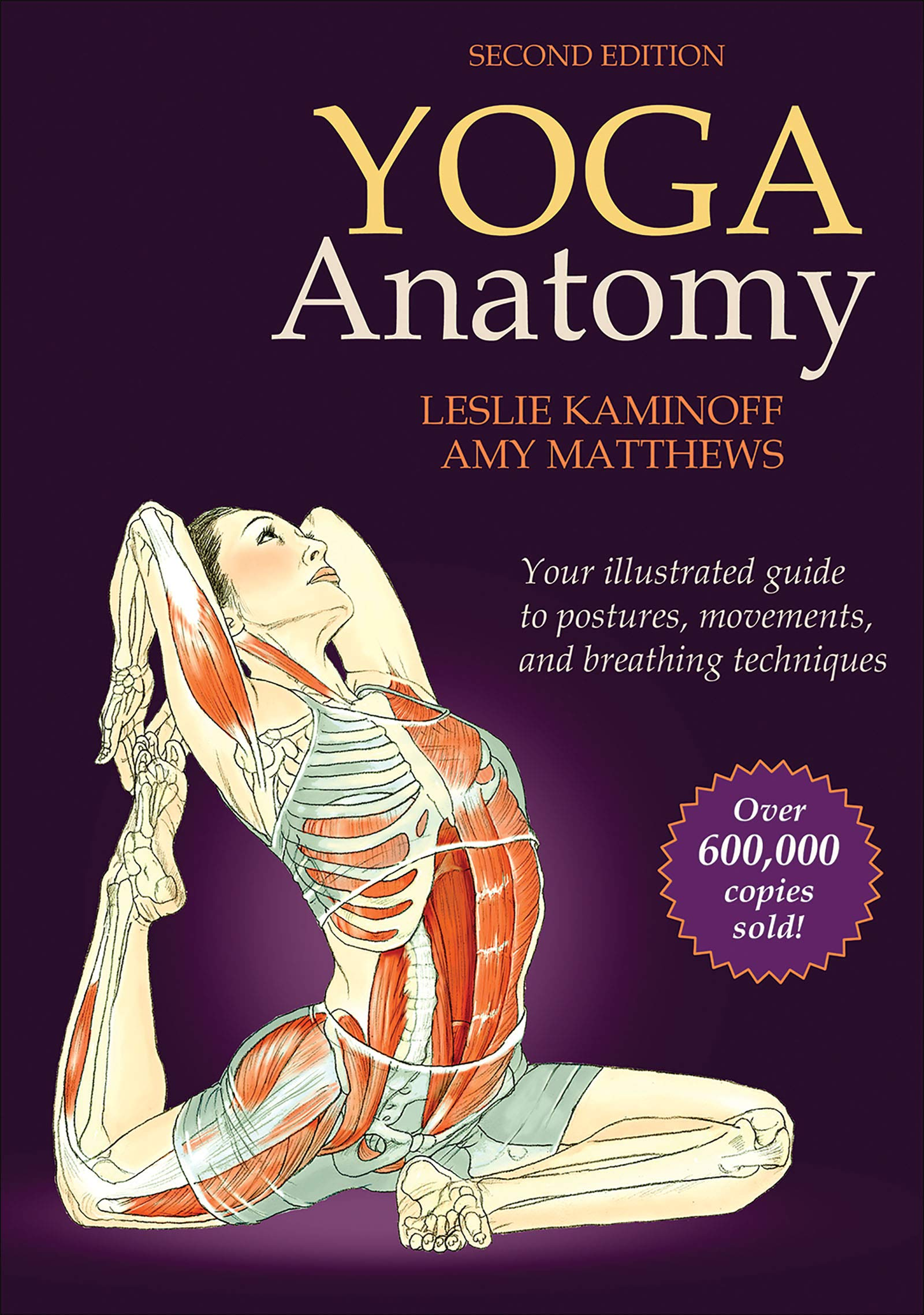 Yoga Anatomy-2nd Edition: Leslie Kaminoff, Amy Matthews ...