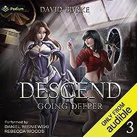 Going Deeper: Descend, Book 3