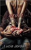 Never Enough: Contemporary Romance
