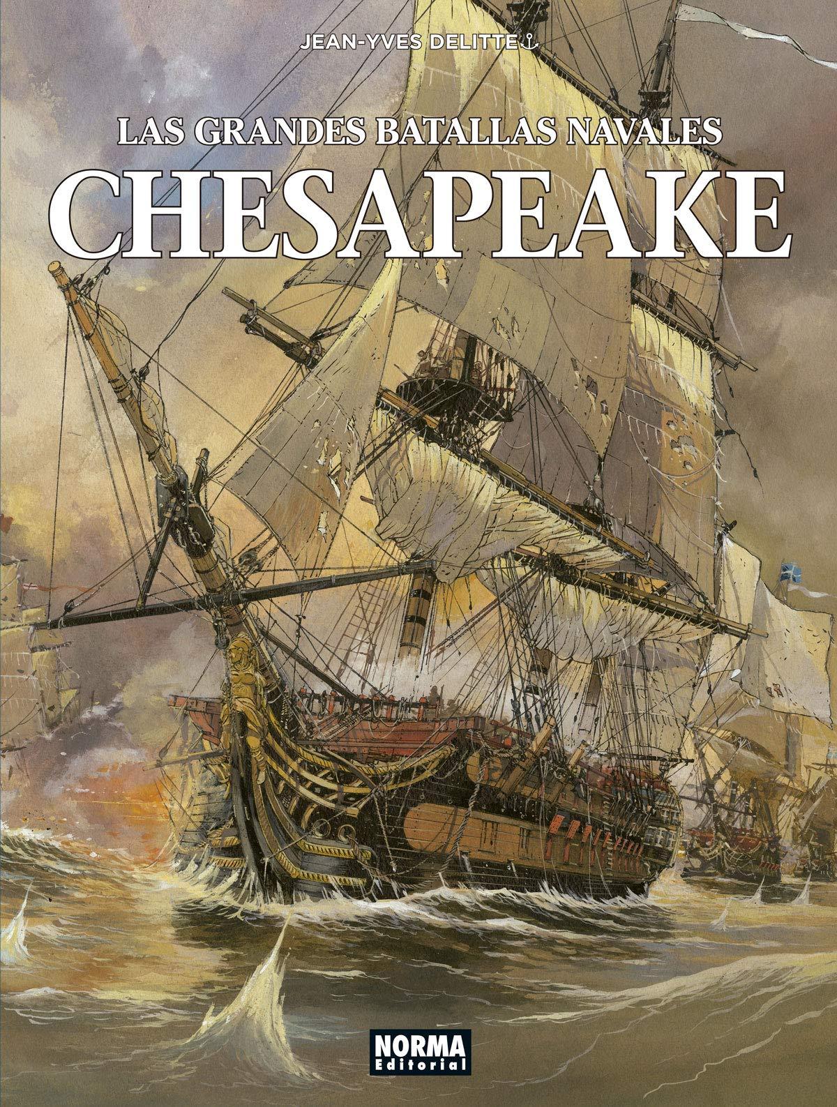 Las Grandes Batallas Navales. 3 Chesapeake: Amazon.es: Jean-Yves Delitte: Libros