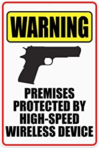 """CJ Artisans Premises Protected by High-Speed Wireless Device 1911 8""""x12"""" Heavy-Duty Aluminum Warning Sign [1911]"""