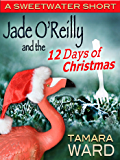 Jade O'Reilly and the 12 Days of Christmas (A Sweetwater Short) (A Sweetwater Short Story Book 5)