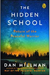 The Hidden School: Return of the Peaceful Warrior Kindle Edition