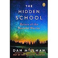 Hidden School: Return of the Peaceful Warrior