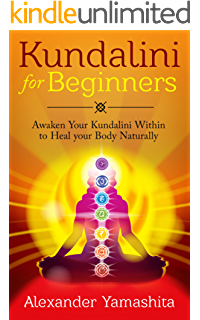 Kundalini Yoga: How to Heal your Body naturally by Awakening your ...