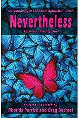 Nevertheless (Tesseracts Twenty-One) (Volume 21) Paperback