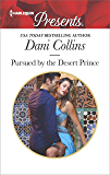 Pursued by the Desert Prince: An Exotic Story of Romance and Passion (The Sauveterre Siblings)