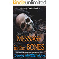 MESSAGE in the BONES: A small town murder mystery with a psychic twist (Message Series Book 1)