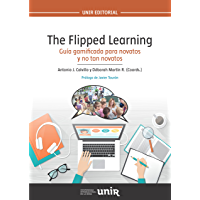 "The Flipped Learning: Guía ""gamificada"" para novatos y no tan novatos"