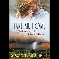 Take Me Home (Bindarra Creek A Town Reborn)