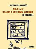 Malatesta - Indagini di uno sbirro anarchico (Vol.5): La tremarella