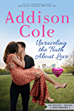 Unraveling the Truth About Love (Sweet with Heat: Weston Bradens Book 3)