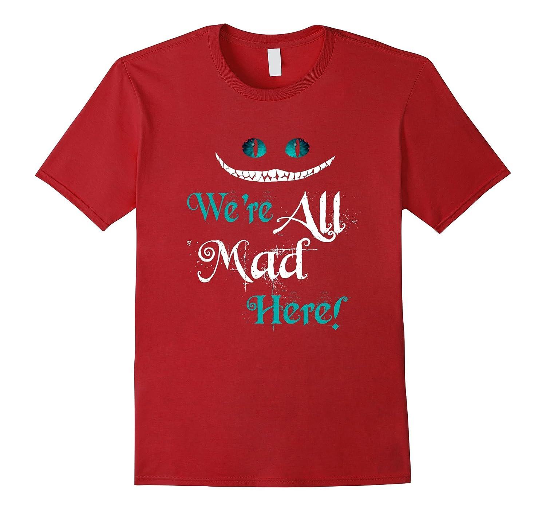 0968ba485a5 Were All Mad Here T-Shirt Cat T-Shirt-RT – Rateeshirt
