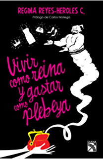Vivir como reina y gastar como plebeya (Spanish Edition)
