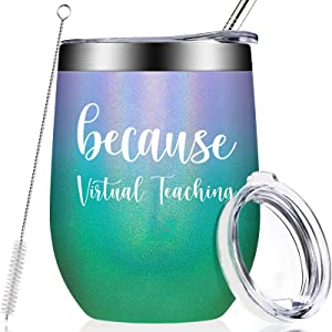 Because Virtual Teaching - Teacher Appreciation Gifts for Women, Funny Teacher Birthday Gifts Present Ideas - Online Learning for Professor, Teaching Assistant, Instructor, 12oz Wine Tumbler Cup