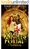 The Knight's Portal: The Beginning: (a time travel historical fantasy serial) (The Order of the Black Rose Book 4)