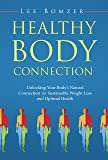Healthy Body Connection: Unlocking Your Body's Natural Connection to Sustainable Weight Loss and Optimal Health