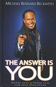 The Answer Is You: Heart Sets & Mind Sets For Self-Discovery