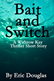 Bait and Switch (A Withrow Key Thriller Short Story Book 2)