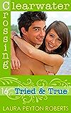 Tried & True (Clearwater Crossing Book 16)