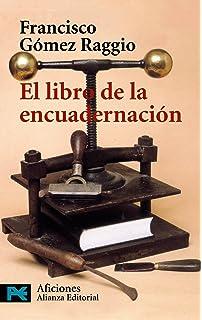 El Libro De La Encuadernacion / The Book about Binding (Libros practico y aficiones /