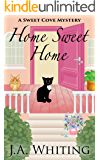 Home Sweet Home (A Sweet Cove Mystery Book 6)