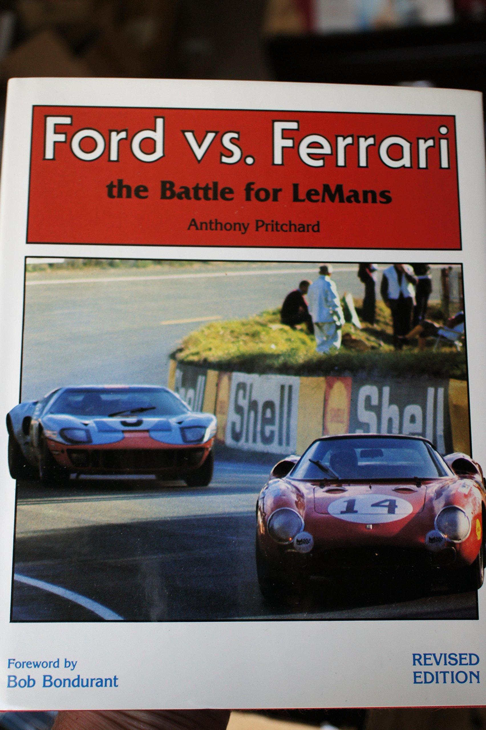 Ford Vs Ferrari The Battle For Le Mans Pritchard Anthony Amazon Com Books