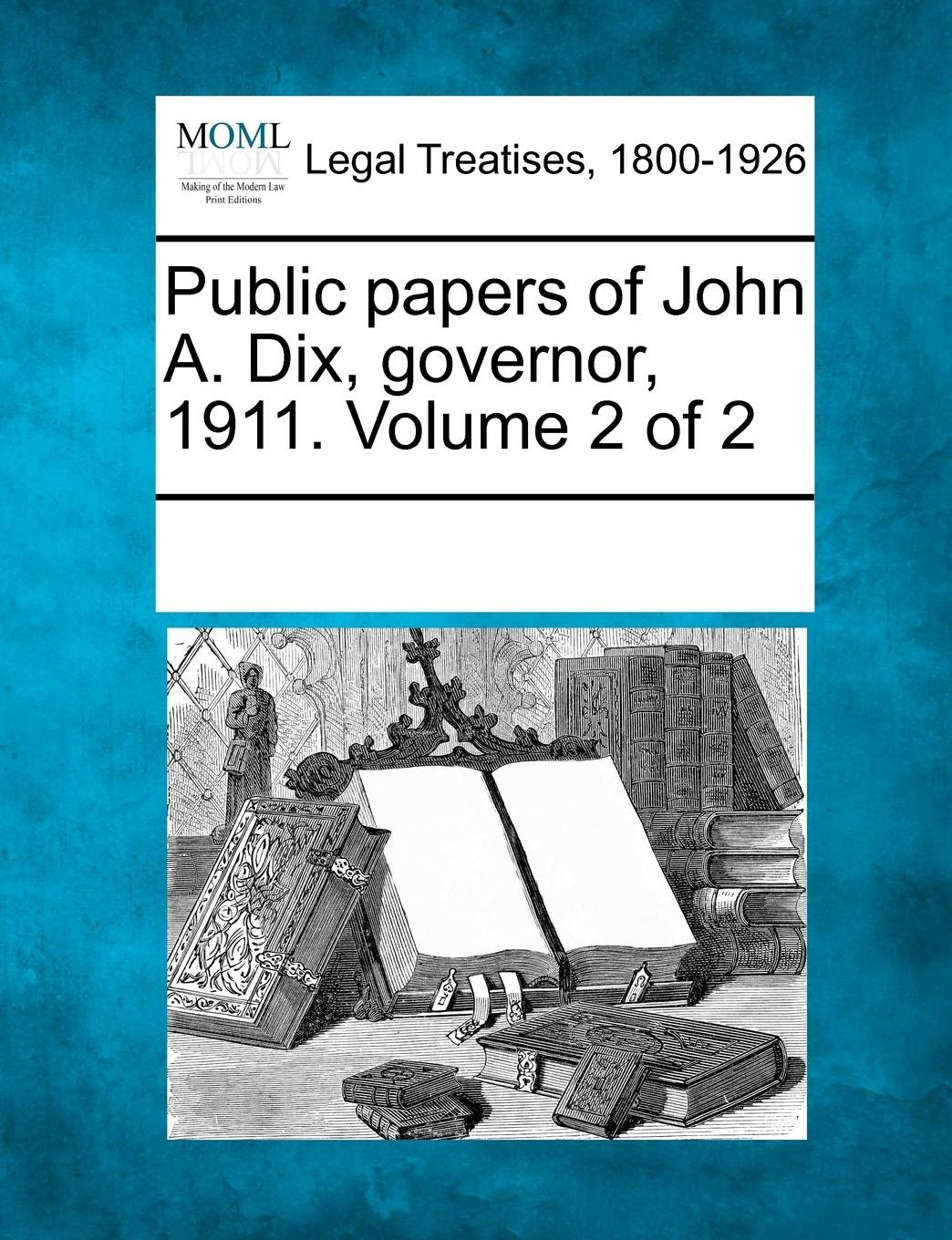 Public papers of John A. Dix, governor, 1911. Volume 2 of 2 ebook