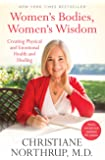 Women's Bodies, Women's Wisdom: Creating Physical and Emotional Health and Healing (Newly Updated and Revised 5th…