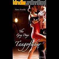 The Grey Days – Tangofieber. Liebesroman