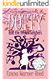 DOTTY and the Dream Catchers: A Magical Fantasy Adventure for 8-12 year olds (The DOTTY Series Book 3)