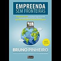 Empreenda sem fronteiras: Empreenda on-line em qualquer lugar do mundo e viva uma vida com horários flexíveis ganhando mais dinheiro do que jamais imaginou