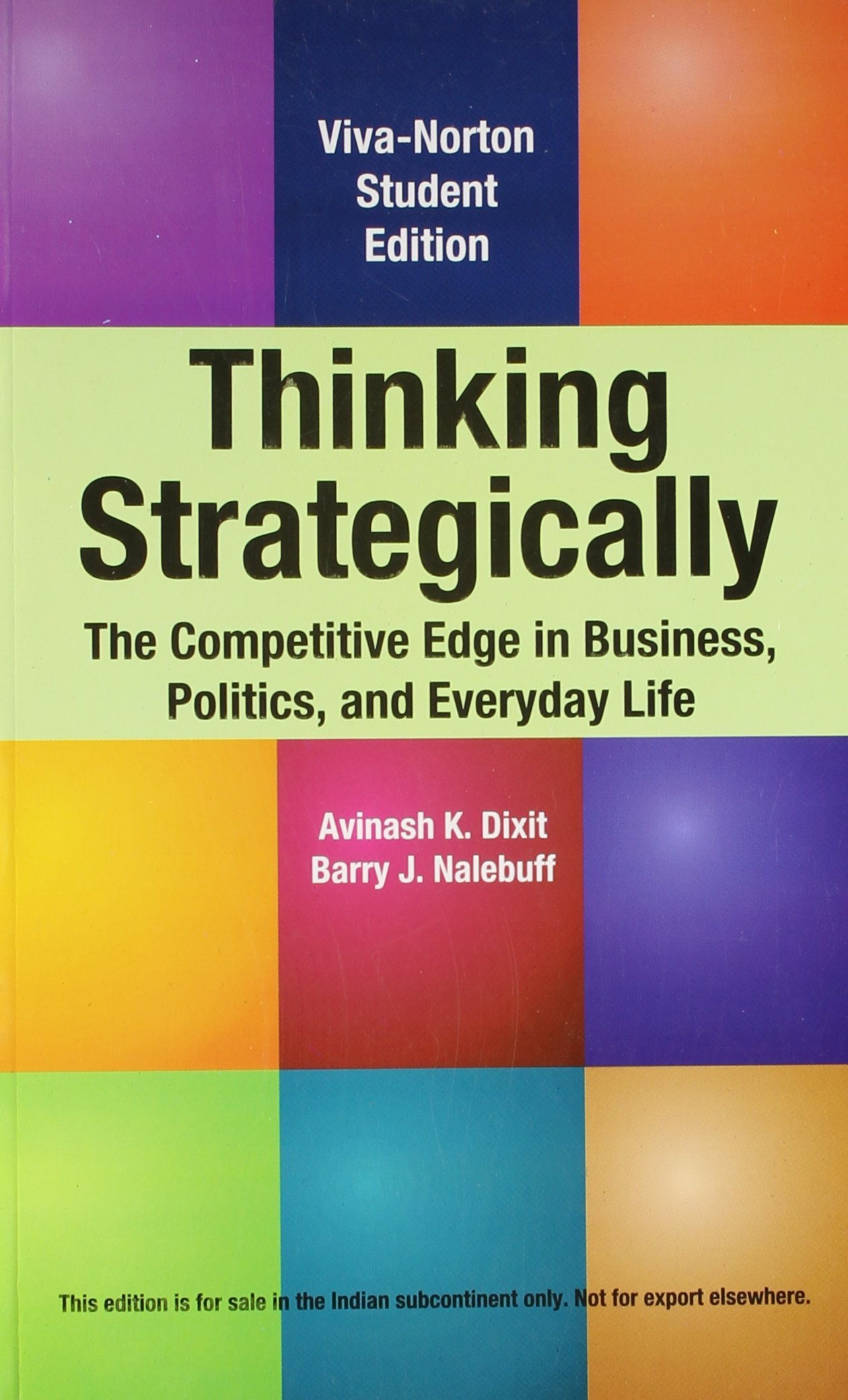 Thinking Strategically: The Competitive Edge in Business, Politics, and Everyday Life: Amazon.es: Avinash K. Dixit, Barry J. Nalebuff: Libros en idiomas extranjeros