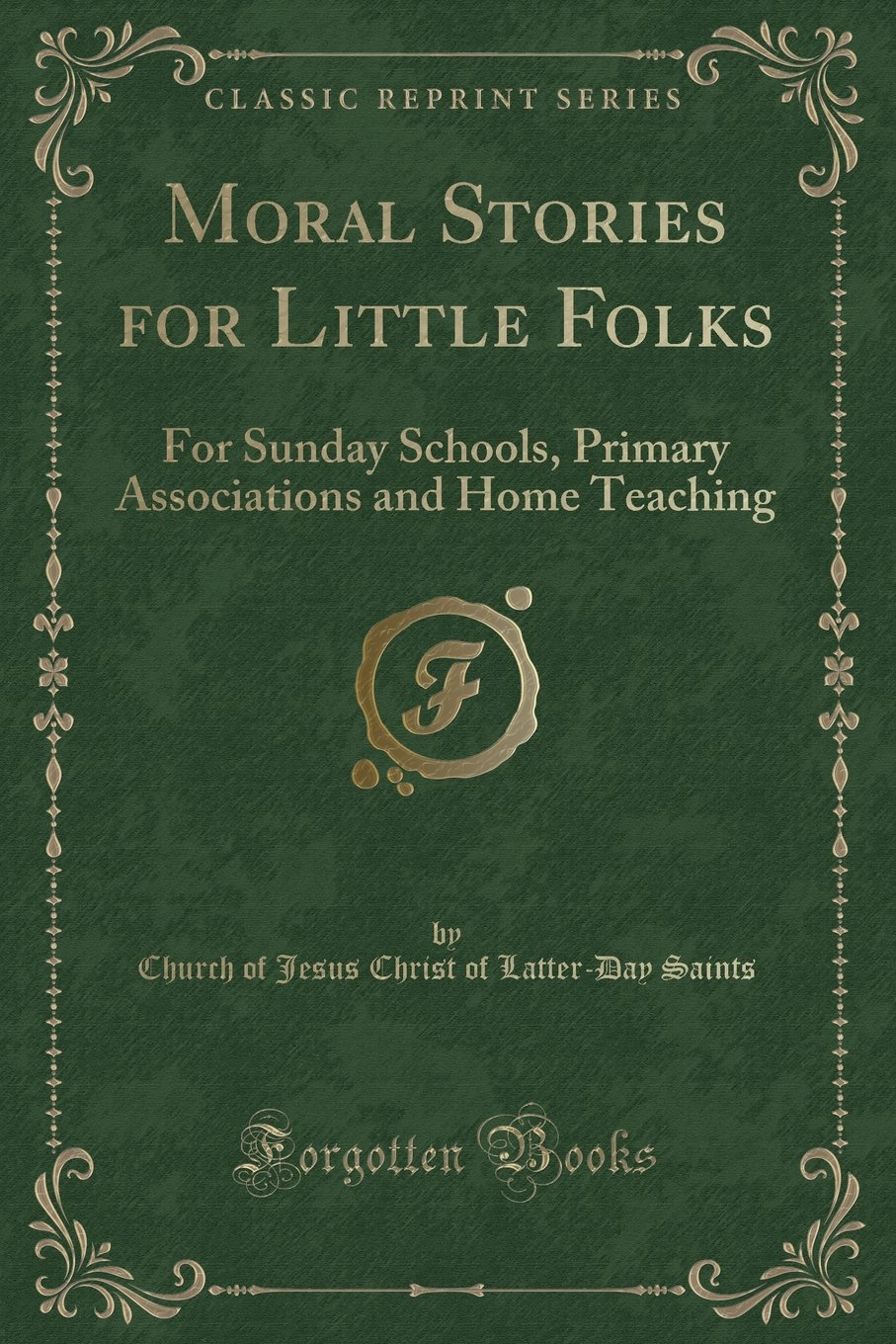 Moral Stories for Little Folks: For Sunday Schools, Primary Associations and Home Teaching (Classic Reprint) ebook