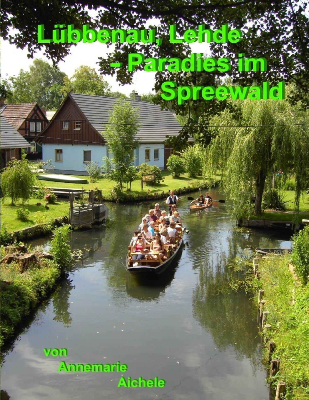 Lübbenau, Lehde - Paradies im Spreewald