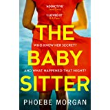 The Babysitter: An addictive psychological crime thriller from the author of gripping books like The Girl Next Door