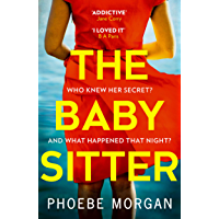The Babysitter: From the author of digital bestsellers and psychological crime thrillers like The Girl Next Door comes…