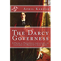 The Darcy Governess: A Pride & Prejudice variation, as inspired by Brontë's Jane Eyre (English Edition)