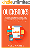 Quickbooks: A Step-by-Step Beginners Guide for Small Business. Bookkeeping, Accounting Principles and Business Analysis…