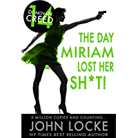 The Day Miriam Lost Her Sh*t! (Donovan Creed Book 14) (English Edition)