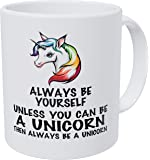Wampumtuk Always Be Yourself Unless You Can Be A Unicorn 11 Ounces Funny Coffee Mug.