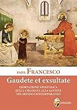 Gaudete et exsultate. Esortazione apostolica sulla chiamata alla santità nel mondo contemporaneo. Ediz. a caratteri grandi