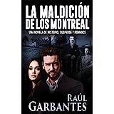 La maldición de los Montreal: Una novela de misterio, suspense y romance (Spanish Edition)