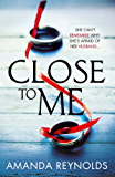 Close To Me: A stunning new psychological drama with twists that will shock you