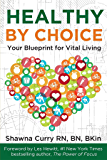 Healthy By Choice: Your Blueprint for Vital Living